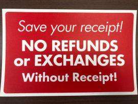 Plastic Message Sign / Save Your Receipt/No Refund or Exchanges