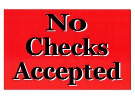 "Policy Sign / No Checks Accepted, 11"" X 7"", 1 Pcs"