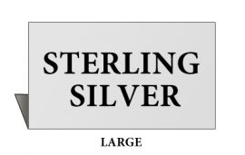 Jewelry Metal Sign, Large, Sterling Silver (Large)